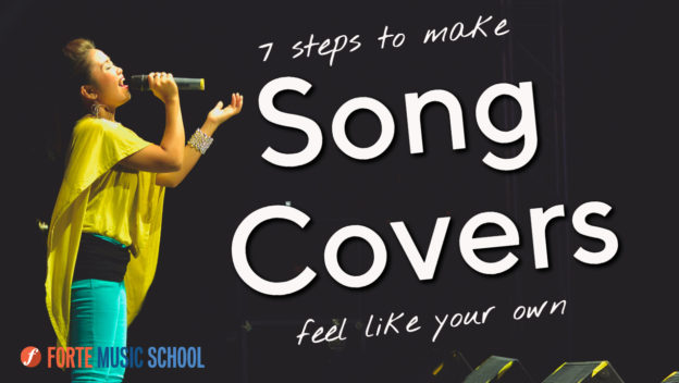 7 Steps To Make Song Covers Feel Like Your Own