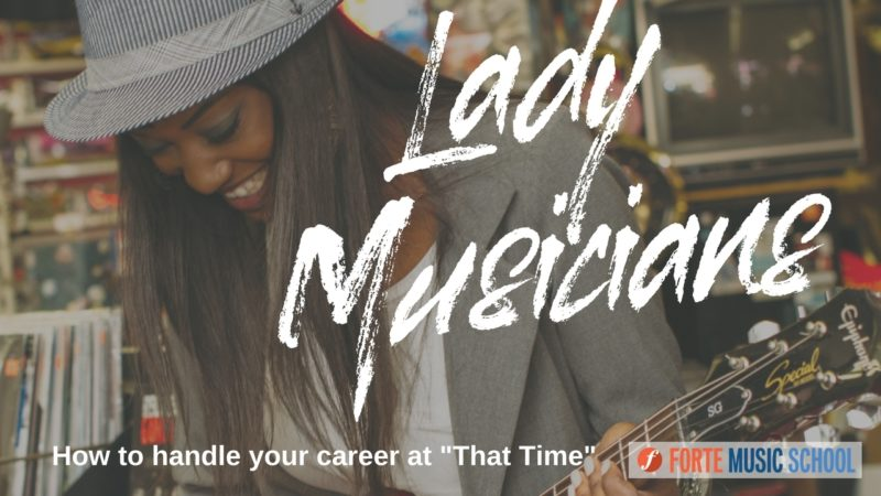 "Lady Musicians: How To Manage Your Career During ""that Time"""