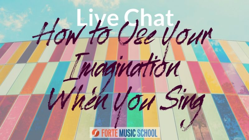 How To Use Your Imagination When You Sing